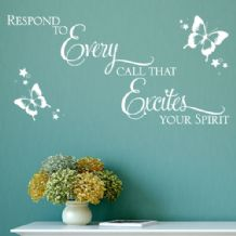 Respond to Every Call that Excites your Spirit ~ Wall sticker / decals